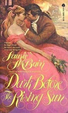 Laurie McBain - Dark Before the Rising Sun / #awordfromJoJo #HistoricalRomance #LaurieMcBain