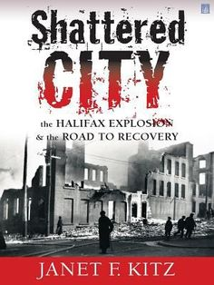 Buy Shattered City:: The Halifax Explosion and the Road to Recovery by Janet F. Kitz and Read this Book on Kobo's Free Apps. Discover Kobo's Vast Collection of Ebooks and Audiobooks Today - Over 4 Million Titles! Halifax Explosion, Boys In The Boat, Act For Kids, Margaret Mitchell, Michael Connelly, Legends And Myths, Canadian History, The Great Escape, Catching Fire