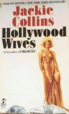 Hollywood Wives ** by Jackie Collins