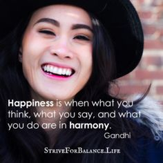 Happy Quotes : QUOTATION – Image : Quotes Of the day – Description Happiness is when what you think, what you say, and what you do are in harmony. ~Gandhi Sharing is Power – Don't forget to share this quote ! Happy Quotes, Great Quotes, Life Quotes, Inspiring Quotes About Life, Inspirational Quotes, Motivational, Face Images, Uplifting Thoughts, Healing Words