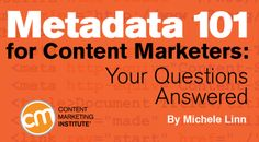 Having a tough time keeping massive amounts of content organized? Metadata can help. See these insights from Rachel Lovinger. Question And Answer, This Or That Questions, Integrated Marketing Communications, Content Marketing Tools, Marketing Institute, Helping People, Told You So, How To Get, Seo