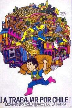 1971. A trabajar por Chile Afiche de Movimiento Voluntarios de la Patria Street Mural, Street Art, Chile, Political Posters, Socialism, World History, War, America, Cool Stuff