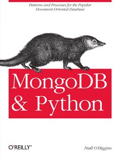 Mongodb And Python: Patterns And Processes For The Popular Document-Oriented Database PDF Python Programming Books, Programming Languages, Computer Programming, Computer Science, What Is Data Science, Coding For Beginners, Network Tools, Computer Books, Coding For Kids