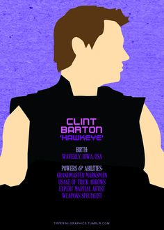 Clint Barton ----- But wait though. Is he Hawkeye because of the stellar vision and precision, or is it because of where he came from? I suppose only someone from Iowa wonders these things.