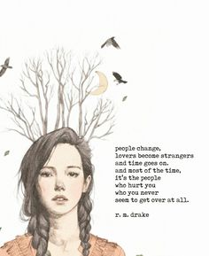 Break yourself beautiful. Some People Say, People Change, Drake Quotes, Best Quotes, Rm Drake, Poetry Society, Daily Encouragement, Deep Thinking, My Philosophy