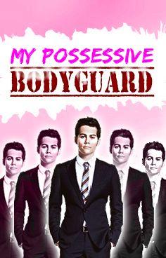 """My Possessive Bodyguard"" - Dylan O' Brien"