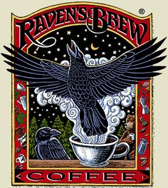 Raven's Brew Coffee from Ketchikan, Alaska (the rainiest inhabited place in N. America - yep, rainier than Forks, WA) GORGEOUS artwork on ALL of their brews!