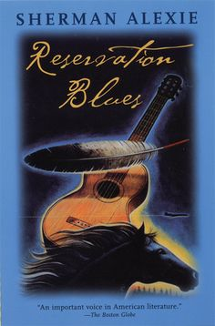 Reservation Blues by Sherman Alexie. My advice to anyone who is thinking about reading Alexie is to ignore the critiques and form your own opinions. A dramatic read.