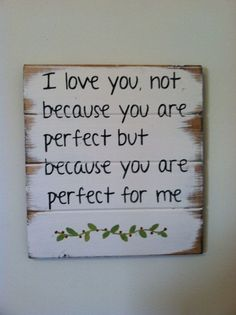 I love you, not because you are perfect but because you are perfect for me. (no resumes needed) Did I mention that I love you? See you in my dreams. Cute Quotes, Great Quotes, Quotes To Live By, Inspirational Quotes, The Words, Just In Case, Just For You, Because I Love You, Love Of My Life