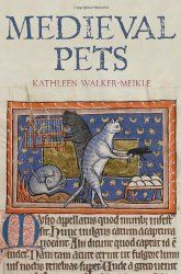Pets in the Middle Ages: Evidence from Encyclopedias and Dictionaries - Medievalists.net