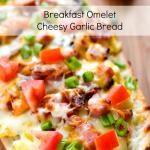 Breakfast Omelet Cheesy Garlic Bread