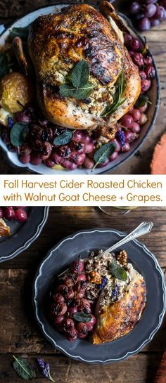 Fall Harvest Cider Roasted Chicken with Walnut Goat Cheese + Grapes…