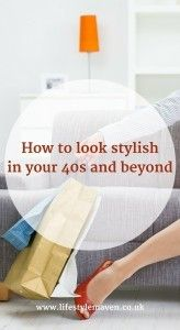How to look stylish in your 40s and beyond http://www.lifestylemaven.co.uk/how-to-look-stylish-in-your-40s-and-beyond/?utm_campaign=coschedule&utm_source=pinterest&utm_medium=Vicki%20Marinker%2C%20Blogger%20at%20LifestyleMaven.co.uk%2C%20for%20your%20fabulous%2040s%20and%20beyond&utm_content=How%20to%20look%20stylish%20in%20your%2040s%20and%20beyond