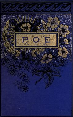 Indigo blue Art Nouveau book cover for Poe! Book Cover Art, Book Cover Design, Book Design, Book Art, Old Books, Antique Books, Victorian Books, Vintage Book Covers, Vintage Books