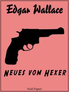 Edgar Wallace: Edgar Wallace - Neues vom Hexer: Ungekürzte und überarbeitete Übersetzung von 1938