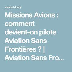 Missions Avions : comment devient-on pilote Aviation Sans Frontières ? | Aviation Sans Frontières
