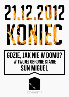 """Poster made for """"dom muzyki"""" for end of the world in 2012 :)"""