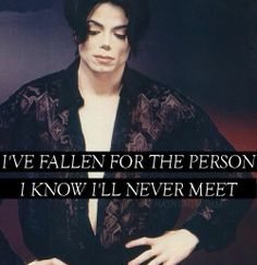 I fell for him long before he left this earth. But now that I know I'll never get that chance to meet him, it kills me.