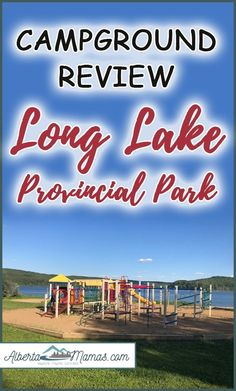 Campground Review: Long Lake Provincial Park - Albertamamas.com Fun Activities To Do, Winter Activities, Long Lake, Southern, Canada, Neon Signs, Camping, Explore, Park