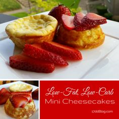 Low-Fat, Low-Carb Mini Cheesecakes perfect for the 17 Day Diet!