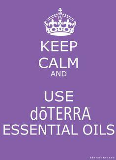 Keep Calm and use doterra oil  -bythefitnut Contact me for product details: Www.mydoterra.com/MarshaOsmon