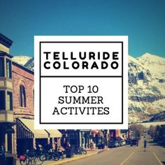 City guide to summertime in Telluride, Colorado. This is so cute!!