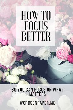 """Here, my friends, is my list of things to help you focus better. Put a little energy into these things and you'll find you have a lot of energy for the rest of your life. You want better concentration? To be better at managing projects? Here are """"how to focus better"""" tips for work and life so you can better manage work life balance."""