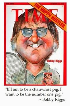 Bobby Riggs on the Battle of the Sexes