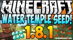 Water Temple Seed contains ocean Monument, 7 Diamonds, 3 Temples, 2 Villages at Spawn, and Stronghold. Water Temple Seed for Minecraft Seed 1.8
