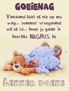 Good Night Greetings, Goeie Nag, Afrikaans Quotes, Good Night Quotes, Special Quotes, Morning Greeting, Cute Quotes, Winnie The Pooh, Qoutes