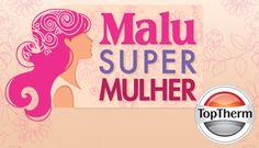 Junto com a Editora Alto Astral, a TopTherm terá o prazer de comemorar e celebrar na noite de hoje a superação e o talento das Super Mulheres de 2014, da Revista Malu - Vem aí mais uma edição do Prêmio Malu Super Mulher - Parabéns às selecionadas ;)