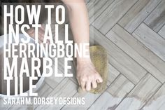 sarah m. dorsey designs: How to Install Herringbone Marble Tile