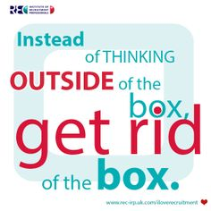 Instead of thinking outside of the box, get rid of the box.