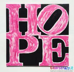 Quadro moderno Hope, sfondo nero scritta fucsia ad effetto pennellato - Acquista su www.colorscrazy.it