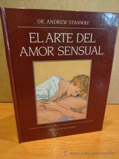 EL ARTE DEL AMOR SENSUAL. DR. ANDREW STANWAY. ED / CÍRCULO DE LECTORES - 1992. OCASIÓN.