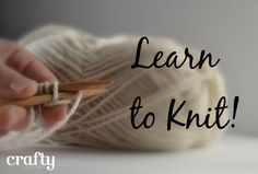 Learn to Knit!  3 EASY patterns to start with and not a scarf in sight :)