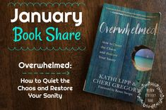Overwhelmed by Kathi Lipp and Cheri Gregory.  Add this to your To-Be-Read list!
