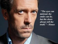 Top 50 Gregory House TV Show inspirational Quotes and Sayings all seasons Hugh Laurie Gregory House, Hugh Laurie, Dr House Quotes, Life Quotes, Doctor House Frases, People Lie, I Love House, Grey Anatomy Quotes, Tell The Truth