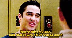 I love that what he really means is that Kurt is the only one for him - always has been, always will be.