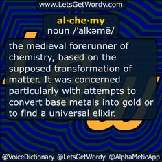 al·che·my noun /ˈalkəmē/  the #medieval forerunner of #chemistry based on the supposed #transformation of #matter . It was concerned particularly with attempts to convert #base #metals into #gold or to find a #universal #elixir  a seemingly #magical process of #transformation #creation or combination.  #LetsGetWordy #dailyGFXdef #alchemy