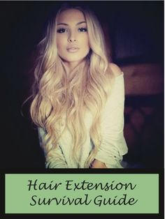 Hair Extension Survival Guide