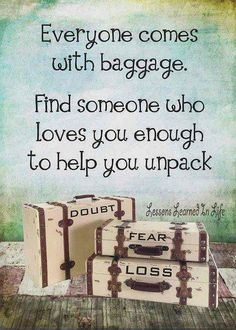 Everyone come with baggage quote.