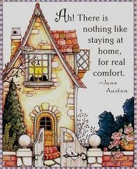Ah! There is nothing like staying at home for real comfort! -Jane Austen - Mary Engelbreit print house cottage home Mary Engelbreit, Illustration Noel, Illustrations, Jessie Willcox Smith, Jane Austen Quotes, Art Vintage, Stay At Home, Good Thoughts, Favorite Quotes