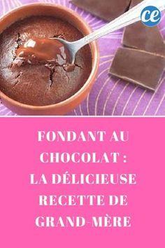 Fondant au Chocolat : La Délicieuse Recette de Grand-Mère.