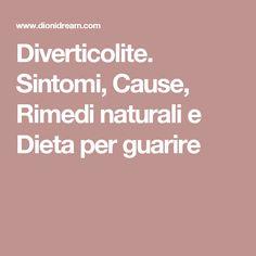 Diverticolite. Sintomi, Cause, Rimedi naturali e Dieta per guarire