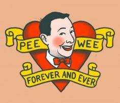 Pee Wee Herman Forever and Ever Tattoo Heart Art | Pee Wee Herman ...