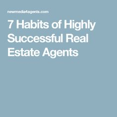 7 Habits of Highly Successful Real Estate Agents