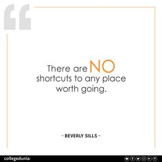 """""""There are no shortcuts to any place worth going"""" - Beverly Sills  Beverly Sills, quote, quotation, motivational quotes, inspirational quotes, quotes for students, collegedunia"""