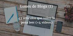 Lunes de Blogs (I) 43 artículos que valen la pena leer (+4 vídeos)
