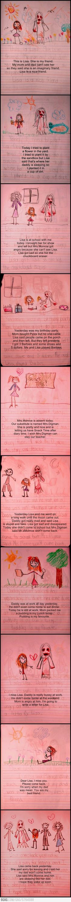 Lisa killed the teacher and her dad. Im glad my imaginary friend was a soul and didn't take them.